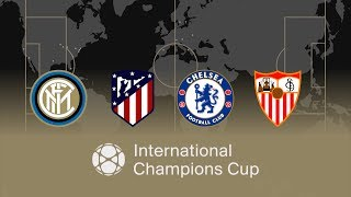 International champions cup 2018 | inter, atletico madrid, chelsea and sevilla