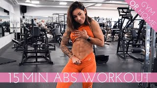 15 MIN ABS WORKOUT - DO IT IN THE GYM OR AT HOME (NO WEIGHTS NEEDED)