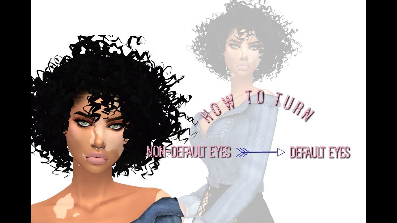 | Sims 4 |- How To Turn Non-Default Eyes Into Default Eyes
