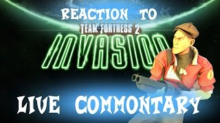 TF2: Invasion Update Live Commentary *Reaction*