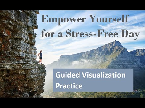 """Empower Yourself for a Stress-Free Day"" - Guided Visualization Practice"