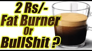 Does Coffee/Caffeine help you with Fat loss ?