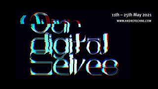 Our Digital Selves - Curated Tour