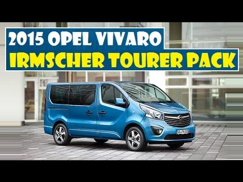 2015 opel vivaro irmscher tourer pack officially launched. Black Bedroom Furniture Sets. Home Design Ideas