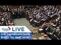LIVE: Will Brexit happen with 'no deal'? U.K. lawmakers vote
