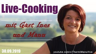 ♥ LIVE-Cooking mit Ines und Manu ♥  Gesundheits Paste,  Ratsch und Tratsch mit Thermi Manu