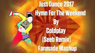 Just Dance 2017 Hymn For The Weekend By ColdPlay (Seeb Remix) | Summer Memories |