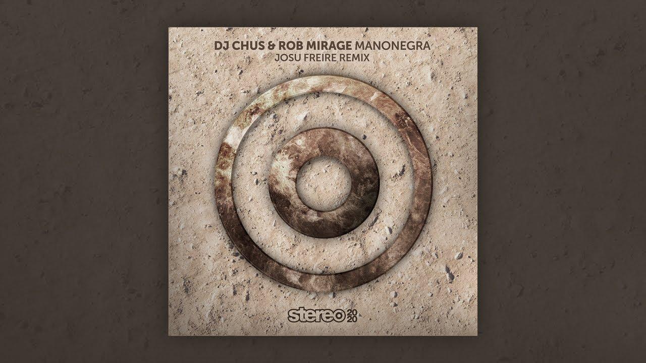 Download DJ Chus, Rob Mirage - Manonegra (Josu Freire Remix)