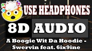 👂 A Boogie Wit Da Hoodie - Swervin feat. 6ix9ine (8D AUDIO USE HEADPHONES) 👂