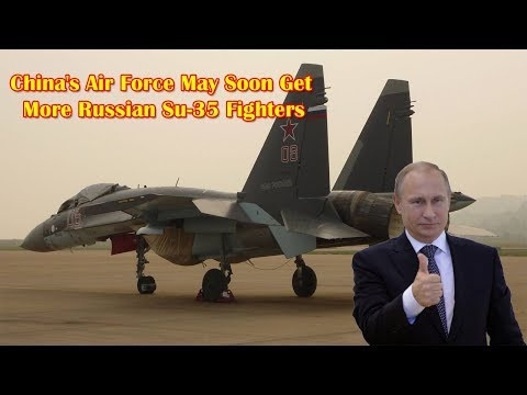 China's Air Force May Soon Get More Russian Su-35 Fighters