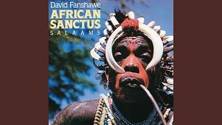 "Fanshawe: African Sanctus - 4. Chant ""Deo Gratias"" - Credo, Sudanese Dances"