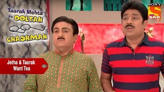 Jetha & Taarak Run Around For Their Morning Tea | Taarak Mehta Ka Ooltah Chashmah