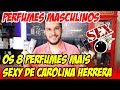 OS PERFUMES MAIS SEXY DE CAROLINA HERRERA - Perfumes Importados