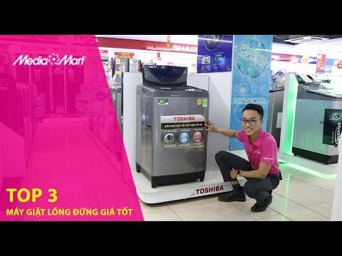 Top 3 máy giặt lồng đứng bán tốt nhất