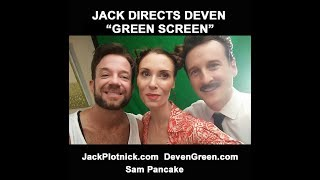 Jack Directs Deven: Green Screen with Sam Pancake