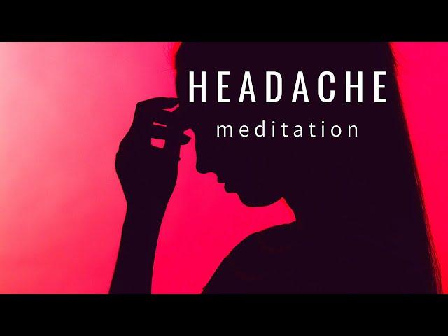 Meditation Headache Relief: Tension headache relief | HEADACHE RELAXATION