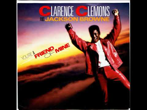 CLARENCE CLEMONS  You're A Friend Of Mine 1985