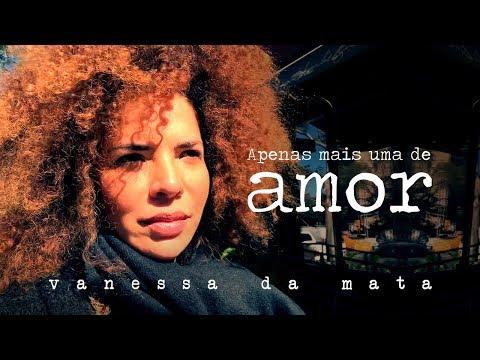 Vanessa da Mata - Apenas Mais Uma De Amor (Webclipe Oficial)