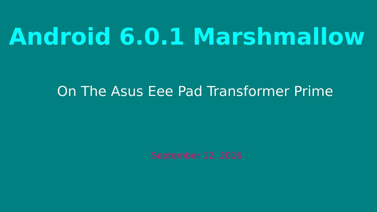 Asus Transformer Prime TF201 Android Marshmallow Videos - Waoweo
