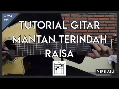 Tutorial Gitar ( MANTAN TERINDAH - RAISA )  LENGKAP VERSI ASLI