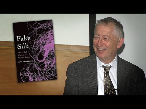 Fake Silk: The Lethal History of Viscose Rayon with Dr. Paul Blanc