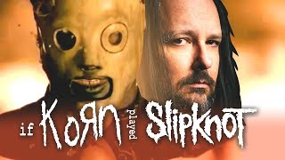 What if Korn played Psychosocial? (Korn/Slipknot Cover)