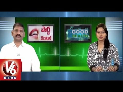 Reasons for Dental Problems | Advanced Technology | Partha Dental Hospitals | Good Health | V6 News