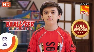 Baalveer Returns - Ep 26 - Full Episode - 15th October, 2019
