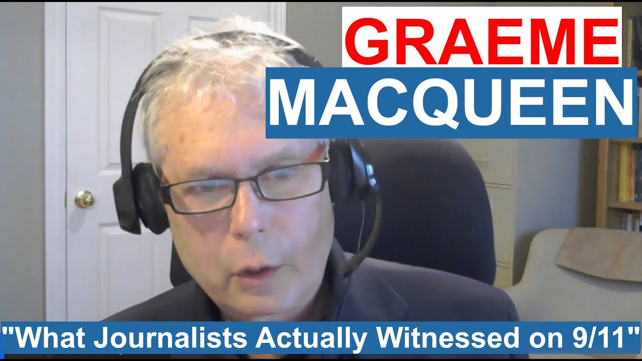 Graeme MacQueen: Before the Tale of Structural Failure: What Journalists Actually Witnessed on 9/11