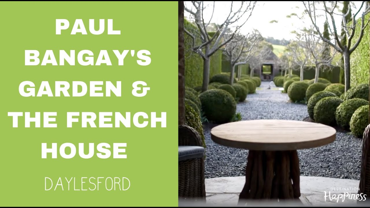 Paul Bangay S Garden The French House Daylesford Victoria Youtube