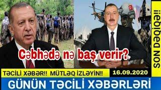 Günün təcili yekun xəbərləri 16.09.2020 xeber, SON DƏQİQƏ!