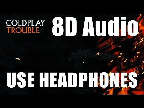 Coldplay - Trouble   8D Audio