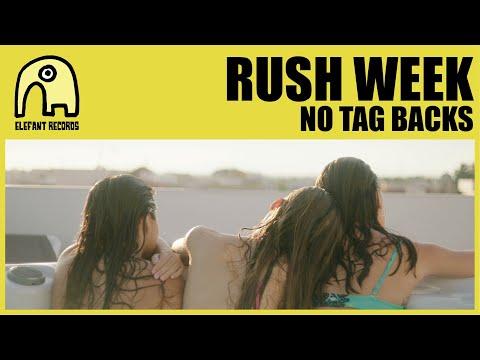 RUSH WEEK - No Tag Backs [Official]