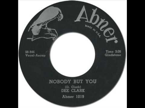 DEE CLARK - NOBODY BUT YOU [Abner 1019] 1958