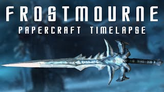 Frostmourne PaperCraft Timelapse