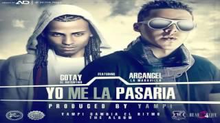 Yo Me La Pasaria - (Arcangel ft Gotay El Autentiko) - Reggaeton 2012