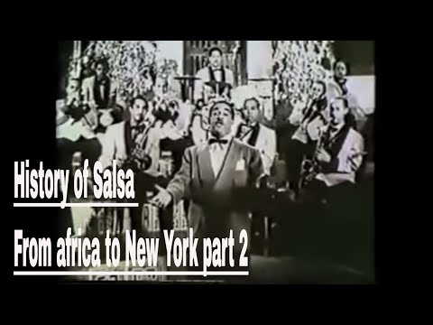 History of Salsa From Africa to Newyork part 2 of 3