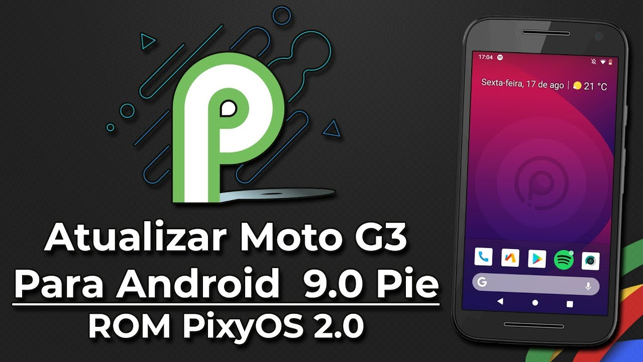 How to Update Moto G3 to Android 9 0 Pie | ROM PixysOS 2 0 | Android 9 0 Pie