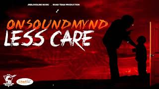 OnSound Mynd - Less Care (Official Audio 2021)