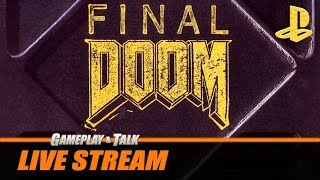 Gameplay and Talk Live Stream - Final DOOM for the Sony PlayStation (PS1)