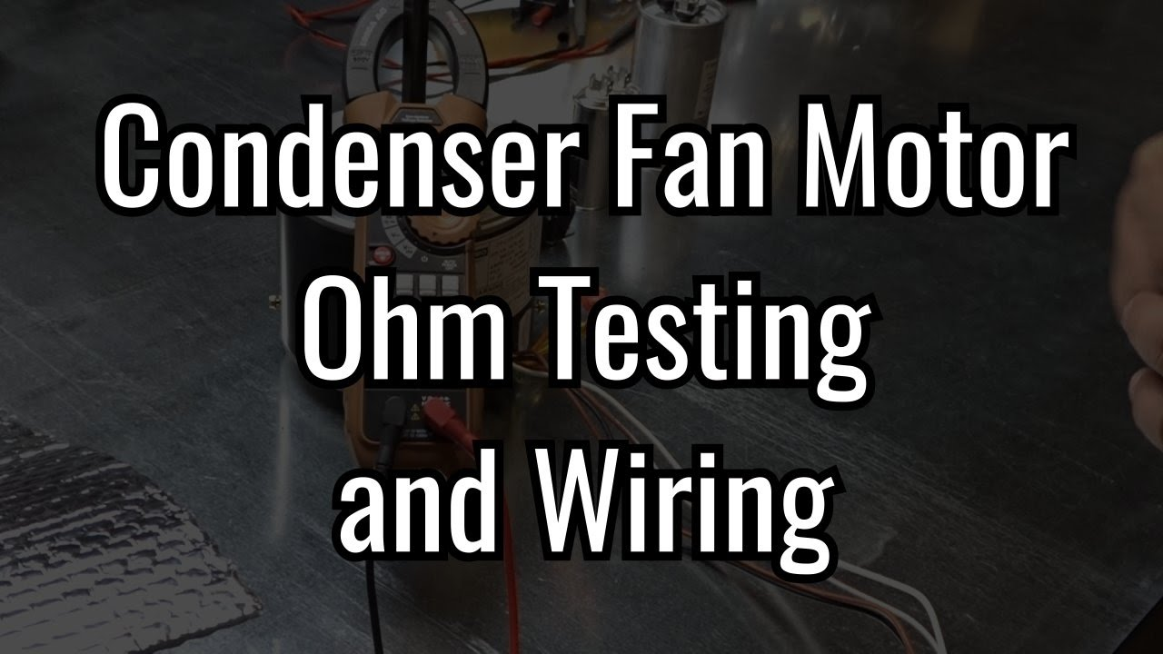 small resolution of condenser fan motor ohm testing and wiring