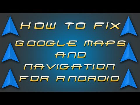 How To Tech: Fix Google Maps & Navigation For Android - YouTube