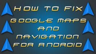 How To Tech: Fix Google Maps & Navigation For Android Free HD Video