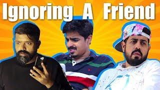 Ignoring A Friend | Bekaar Films | Comedy Skit