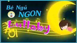 NHẠC CHO BÉ NGỦ NGON I Lullaby Songs For Babies To SLEEP I WORLD KIDS!