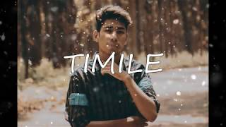 TIMILE - SUSHANT KC | ANIMY PRADHAN COVER |