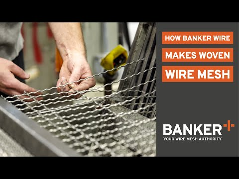 How Banker Wire Makes Woven Wire Mesh