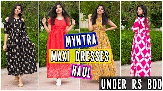 Myntra Maxi Dresses Haul(7 Dresses)| Under ₹800 | Casual & Party-wear Gowns