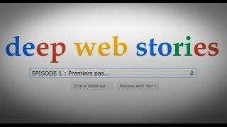 Deep Web Stories - Les Pages Noires (Episode 1)