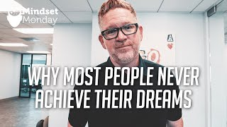 Why Most People Don't Achieve Their Goals and Dreams